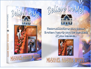 Updated, gorgeous cover for BELIEVE N ME by Mishael Austin Witty