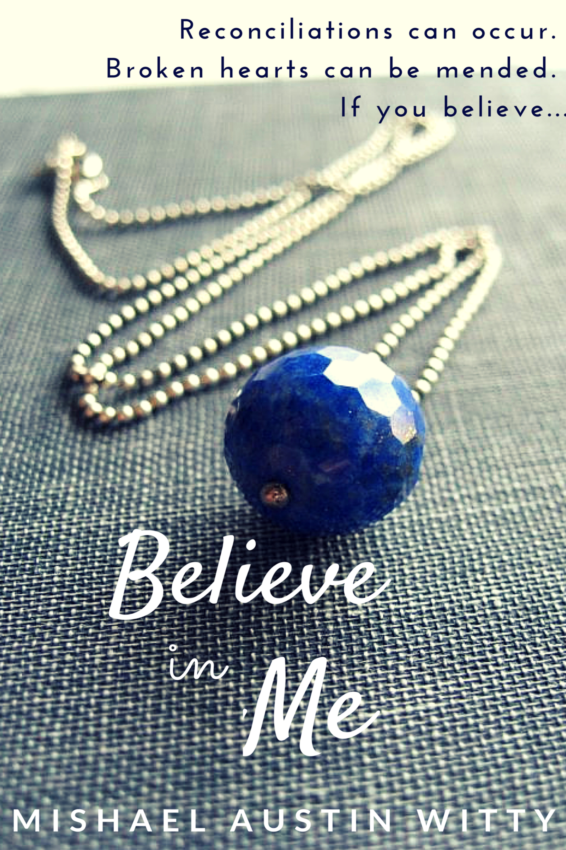 Believe in Me by Mishael Austin Witty