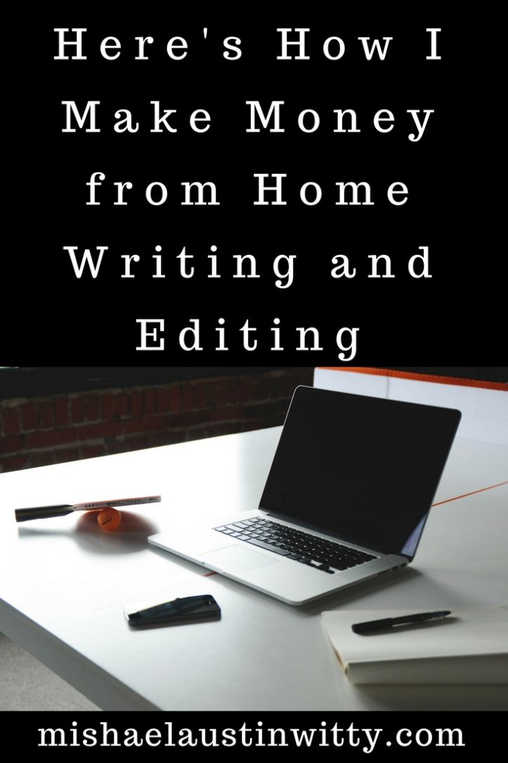 Here's How I Make Money from Home Writing and Editing